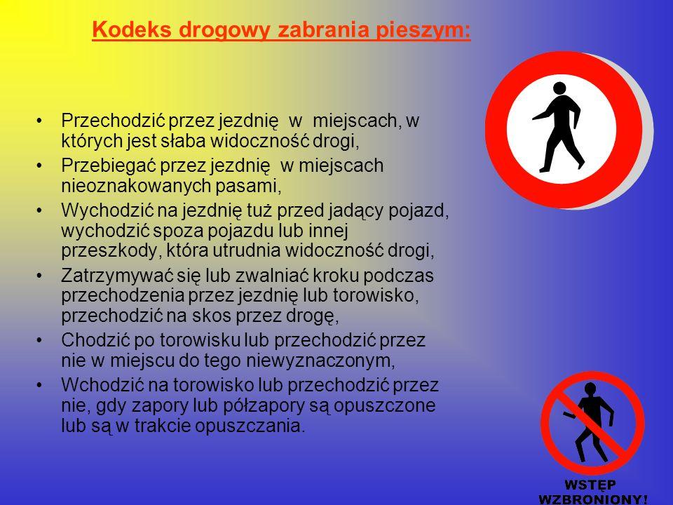 Kodeks drogowy zabrania pieszym: