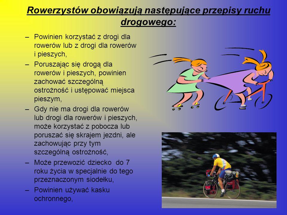 Rowerzystów obowiązują następujące przepisy ruchu drogowego: