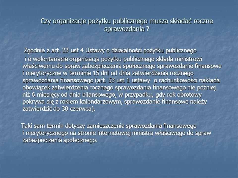 Zgodnie z art. 23 ust 4 Ustawy o działalności pożytku publicznego