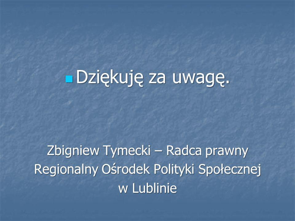 Dziękuję za uwagę. Zbigniew Tymecki – Radca prawny