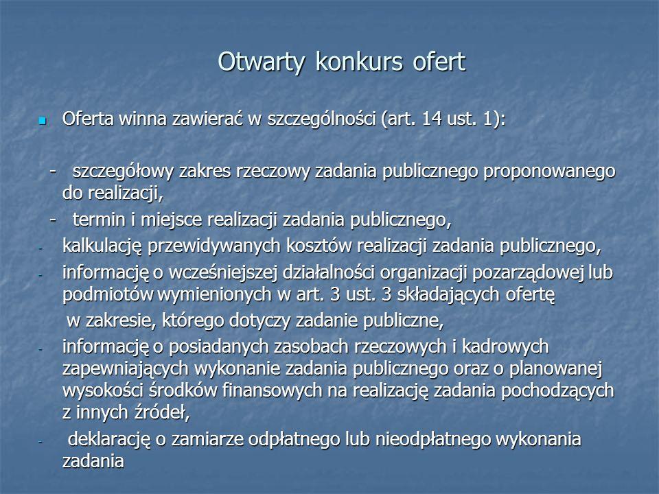 Otwarty konkurs ofert Oferta winna zawierać w szczególności (art. 14 ust. 1):