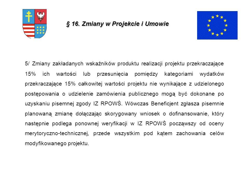 § 16. Zmiany w Projekcie i Umowie