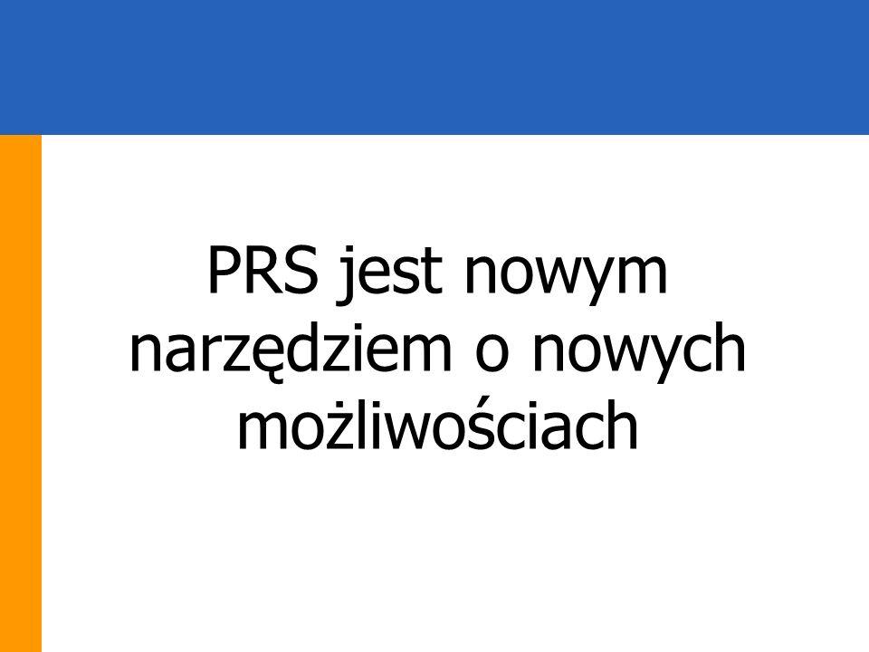 PRS jest nowym narzędziem o nowych możliwościach