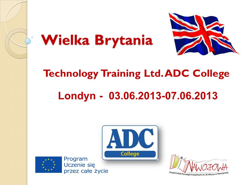 Technology Training Ltd. ADC College Londyn - 03.06.2013-07.06.2013