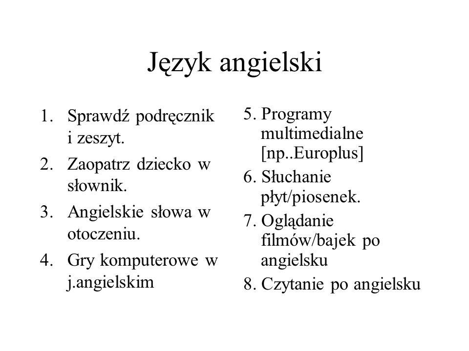 Język angielski Sprawdź podręcznik i zeszyt.