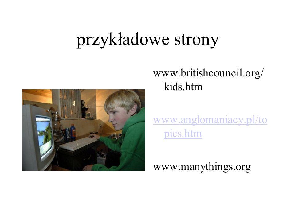 przykładowe strony www.britishcouncil.org/kids.htm