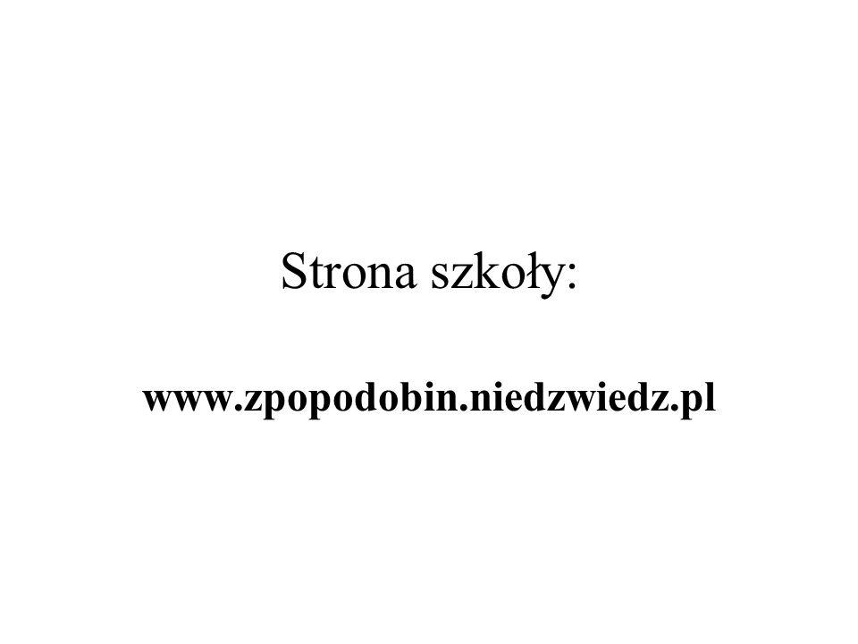 Strona szkoły: www.zpopodobin.niedzwiedz.pl
