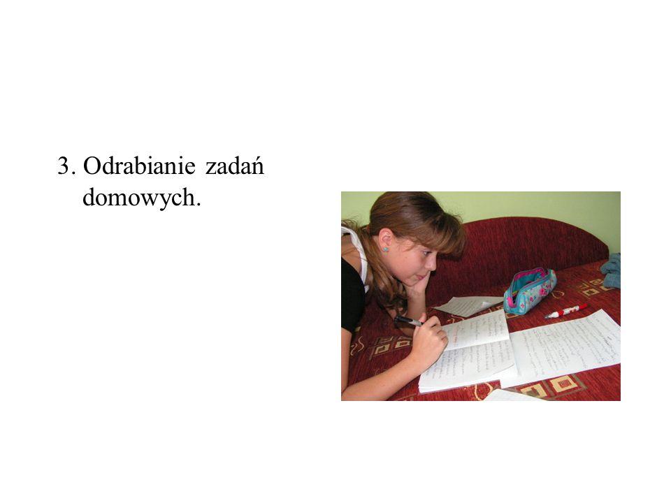 3. Odrabianie zadań domowych.