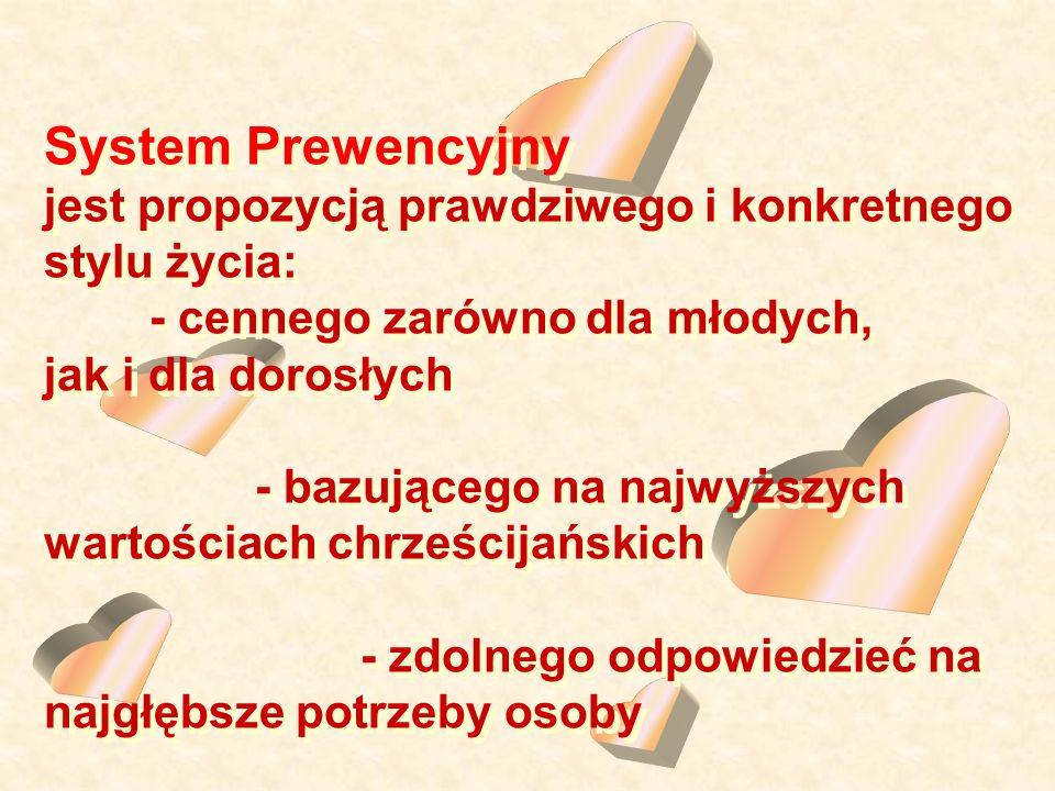 System Prewencyjny jest propozycją prawdziwego i konkretnego stylu życia: - cennego zarówno dla młodych, jak i dla dorosłych.
