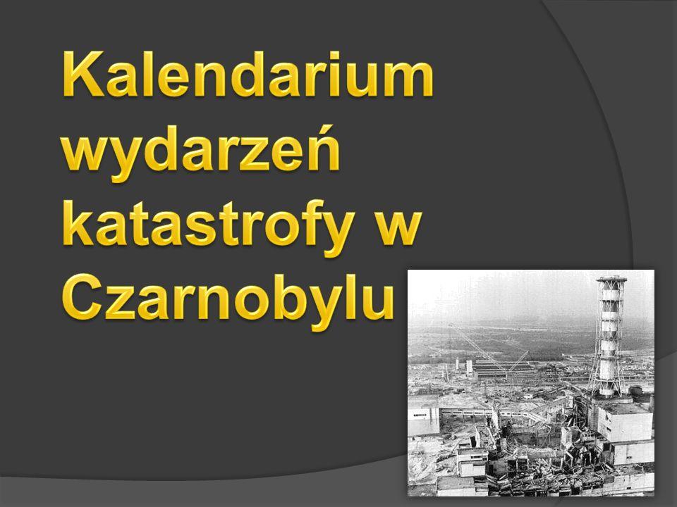 Kalendarium wydarzeń katastrofy w Czarnobylu