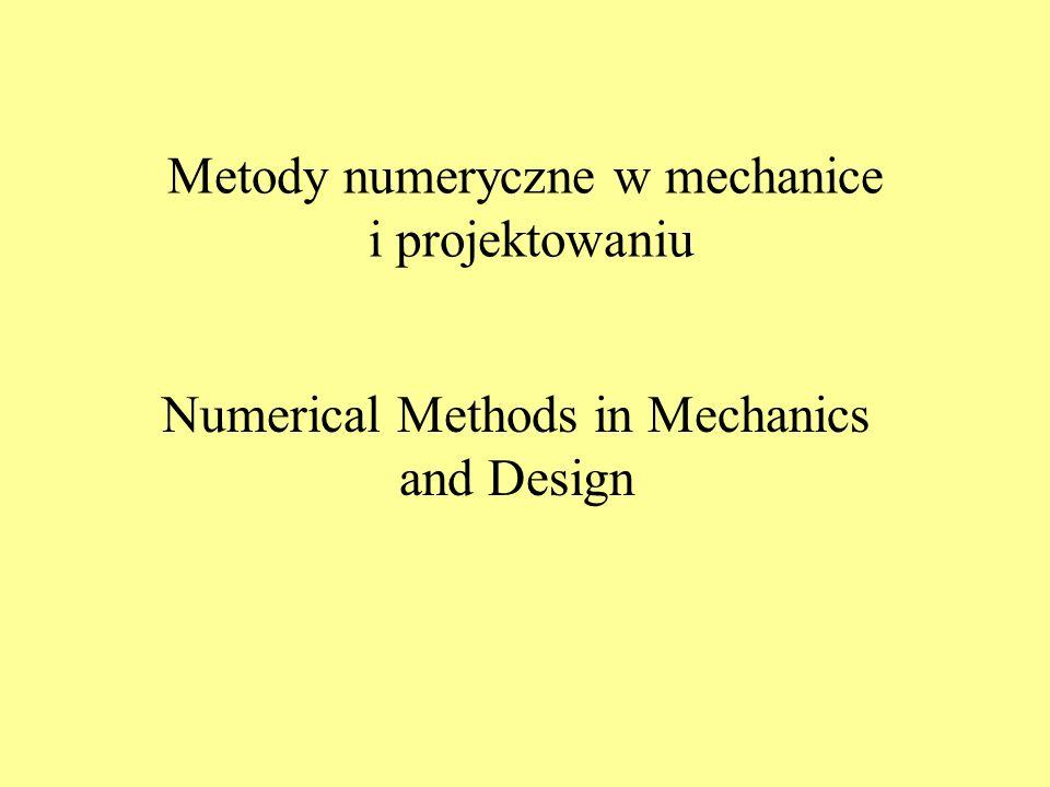 Metody numeryczne w mechanice i projektowaniu