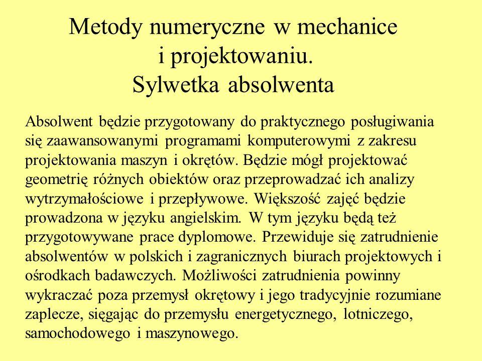 Metody numeryczne w mechanice i projektowaniu. Sylwetka absolwenta