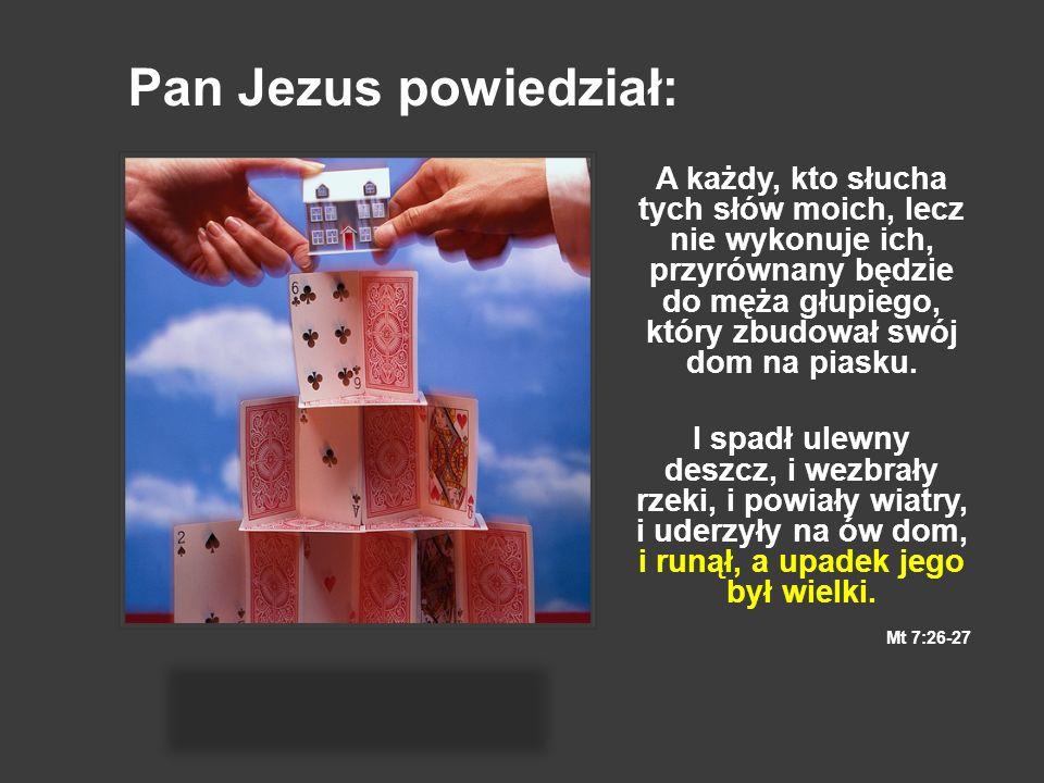 Pan Jezus powiedział: