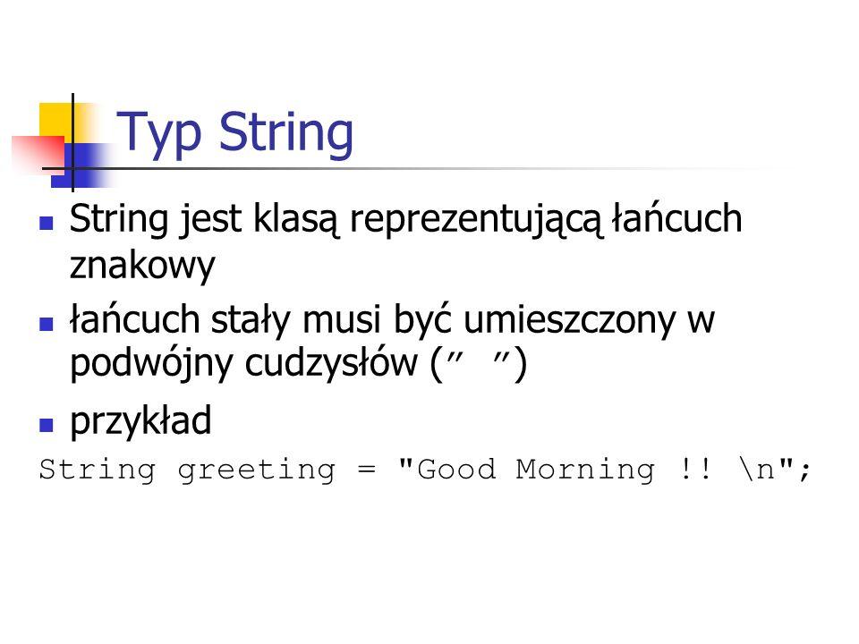 Typ String String jest klasą reprezentującą łańcuch znakowy
