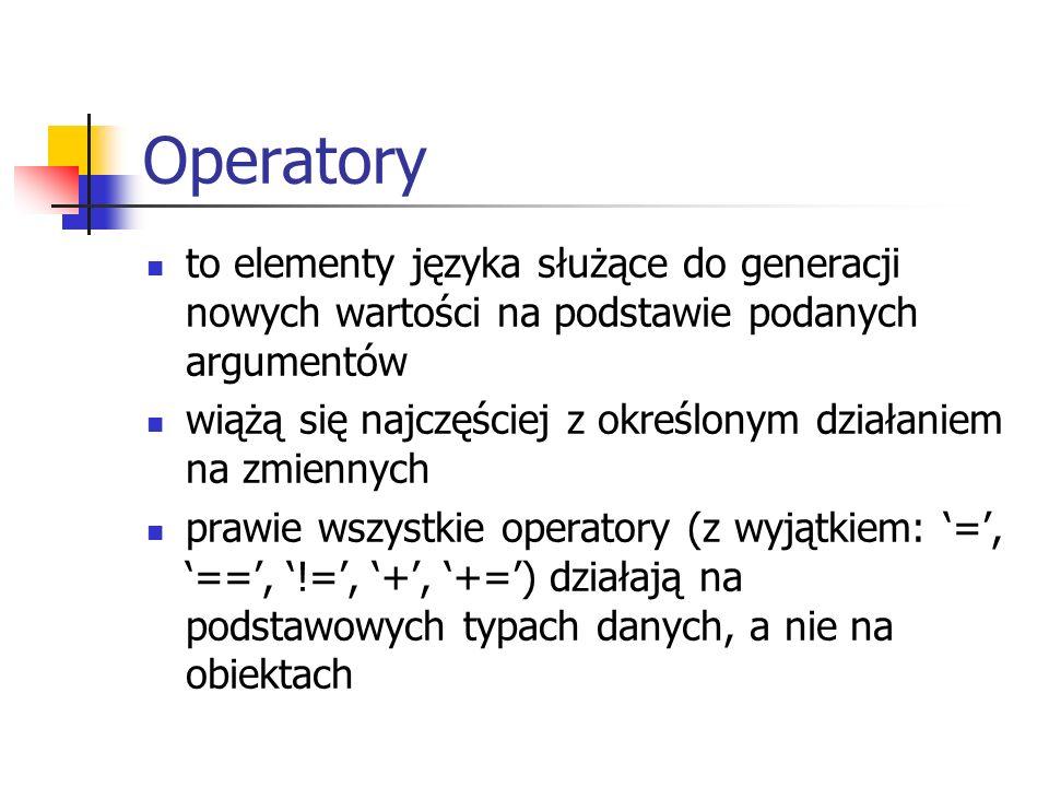 Operatory to elementy języka służące do generacji nowych wartości na podstawie podanych argumentów.