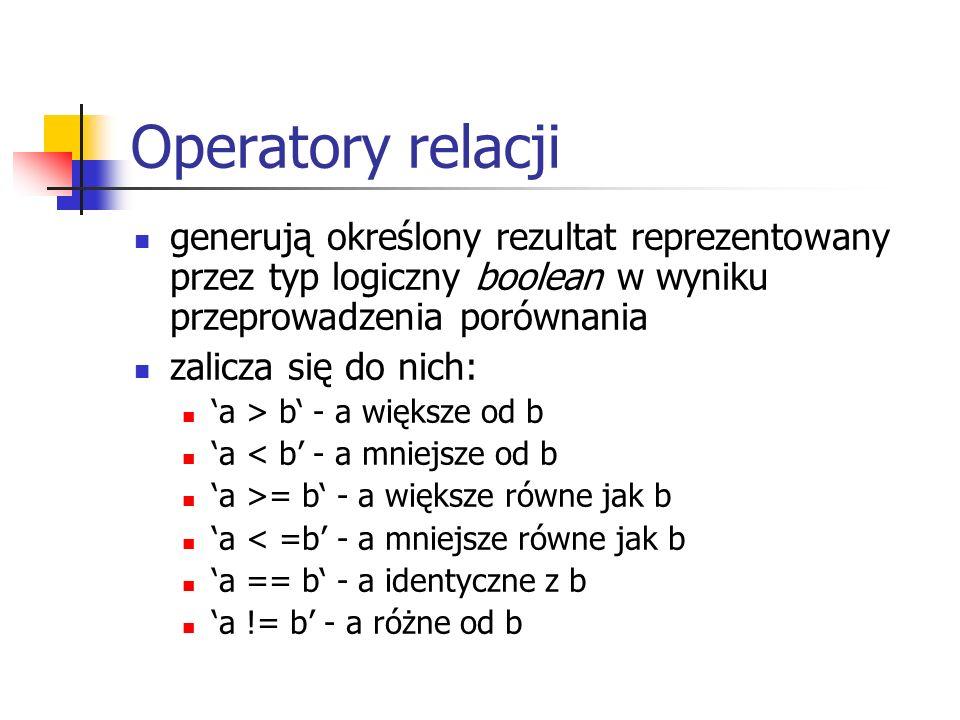 Operatory relacji generują określony rezultat reprezentowany przez typ logiczny boolean w wyniku przeprowadzenia porównania.