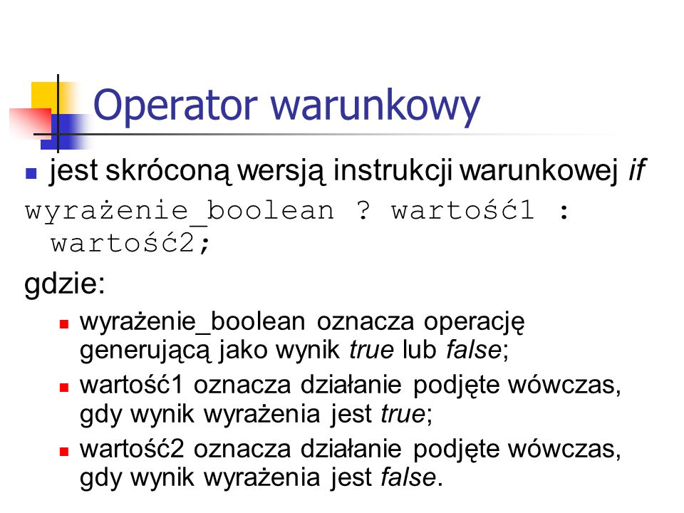 Operator warunkowy jest skróconą wersją instrukcji warunkowej if