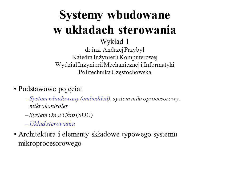 Systemy wbudowane w układach sterowania Wykład 1 dr inż