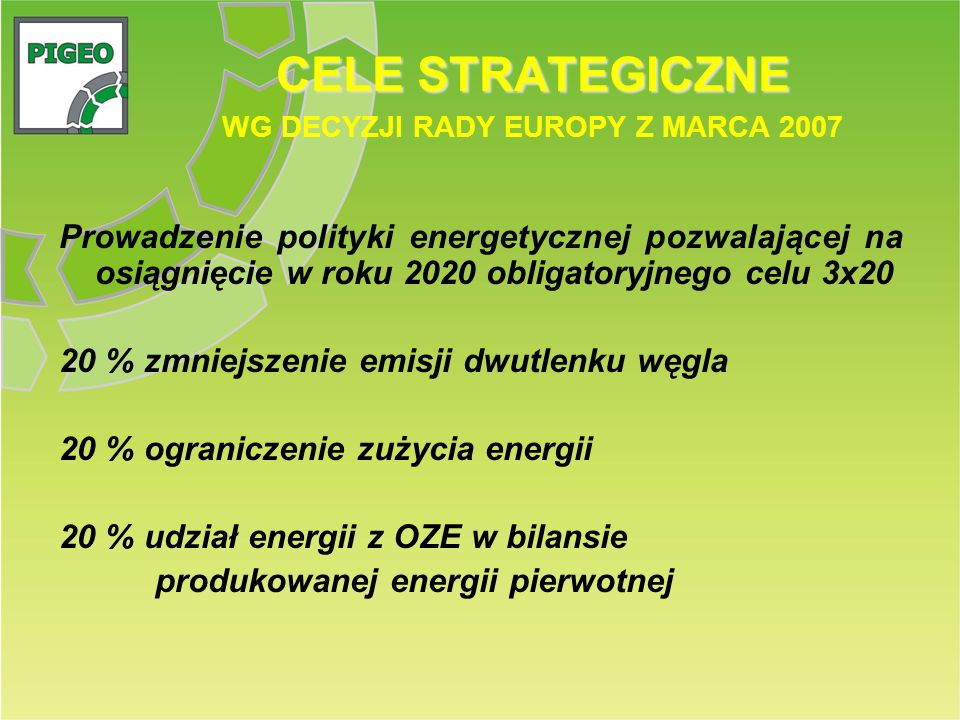 CELE STRATEGICZNE WG DECYZJI RADY EUROPY Z MARCA 2007