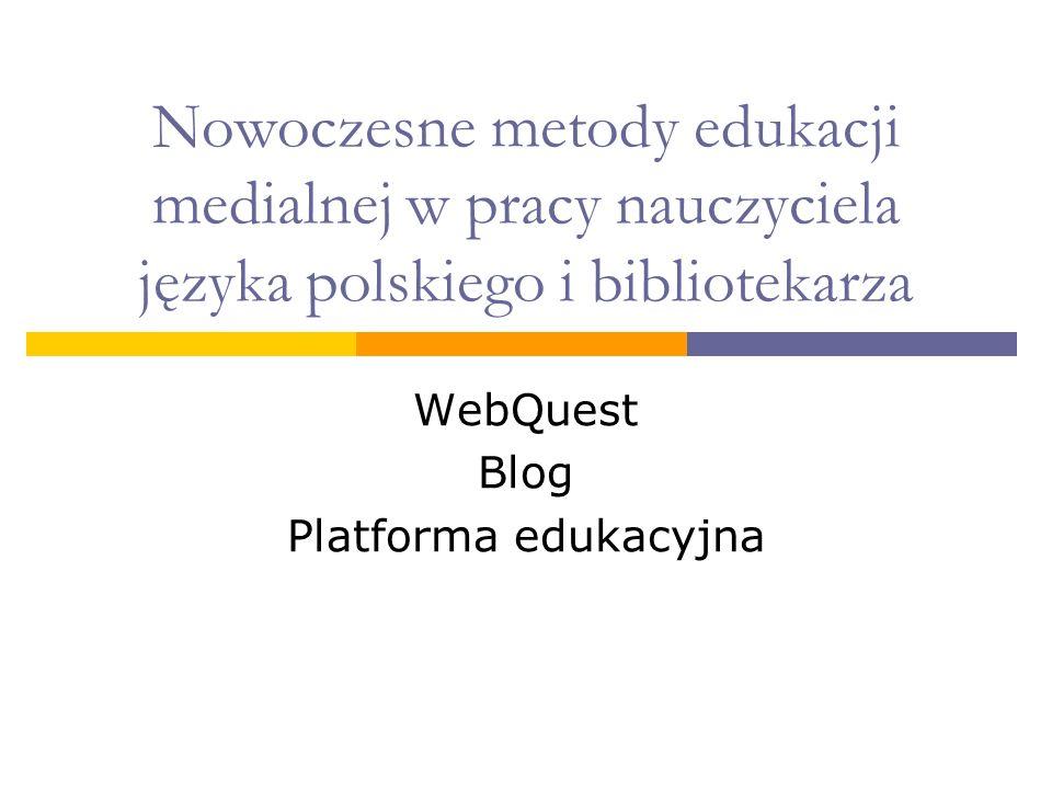 WebQuest Blog Platforma edukacyjna