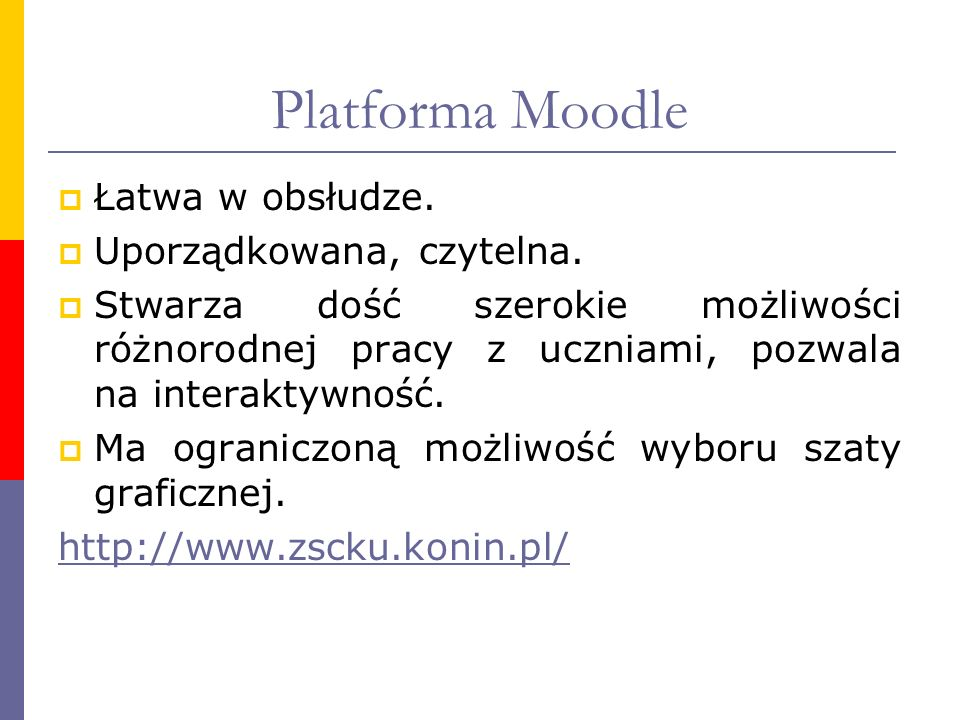 Platforma Moodle Łatwa w obsłudze. Uporządkowana, czytelna.