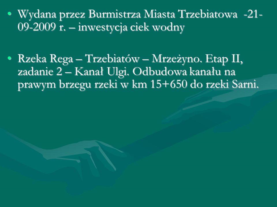 Wydana przez Burmistrza Miasta Trzebiatowa -21- 09-2009 r