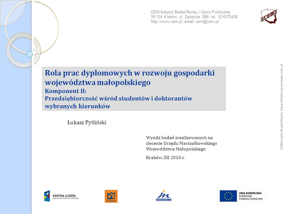 CEM Instytut Badań Rynku i Opinii Publicznej 30-134 Kraków, ul