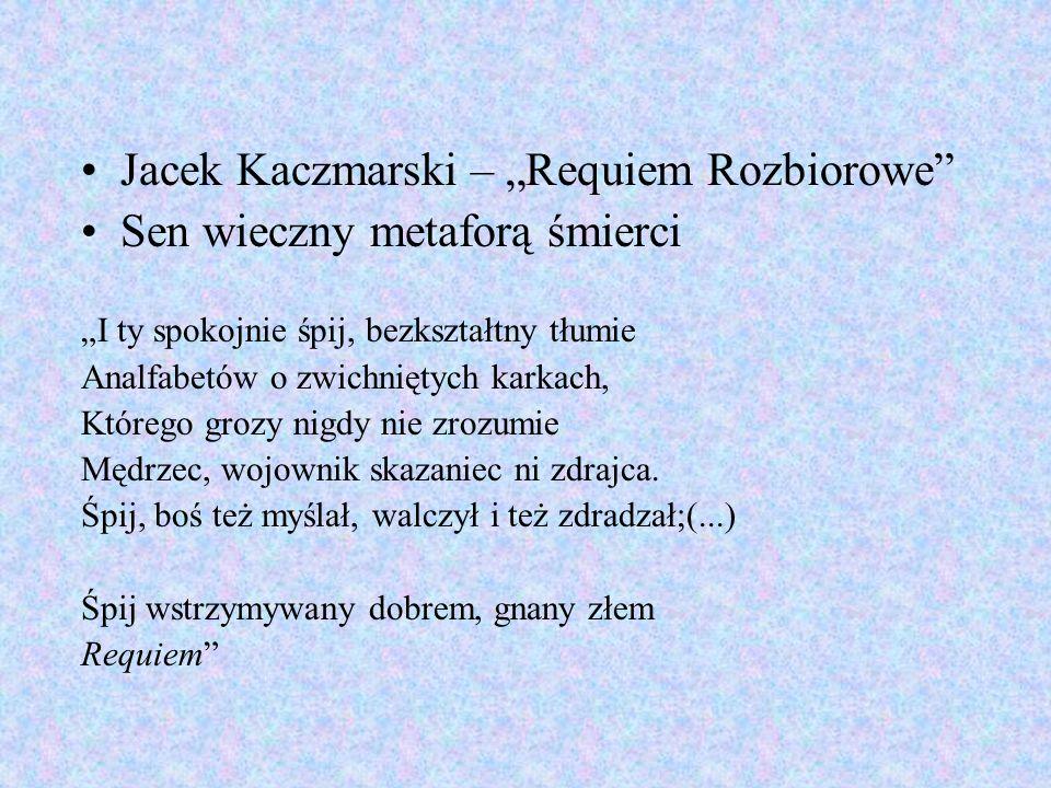 """Jacek Kaczmarski – """"Requiem Rozbiorowe Sen wieczny metaforą śmierci"""