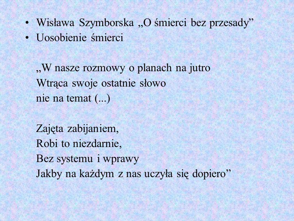 """Wisława Szymborska """"O śmierci bez przesady"""