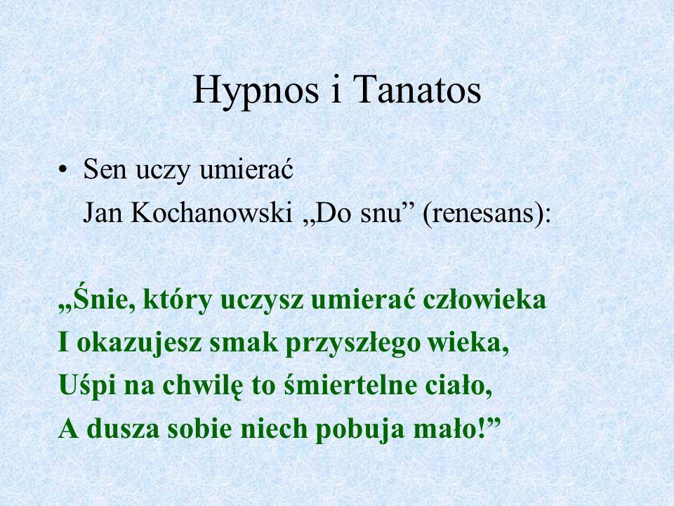 """Hypnos i Tanatos Sen uczy umierać Jan Kochanowski """"Do snu (renesans):"""