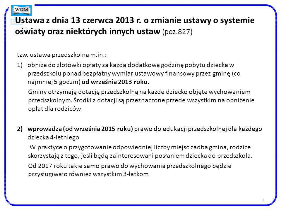 Ustawa z dnia 13 czerwca 2013 r. o zmianie ustawy o systemie oświaty oraz niektórych innych ustaw (poz.827)