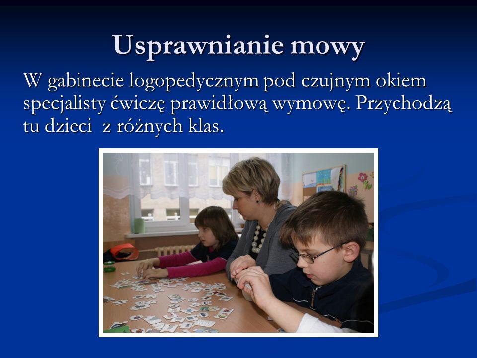 Usprawnianie mowyW gabinecie logopedycznym pod czujnym okiem specjalisty ćwiczę prawidłową wymowę.