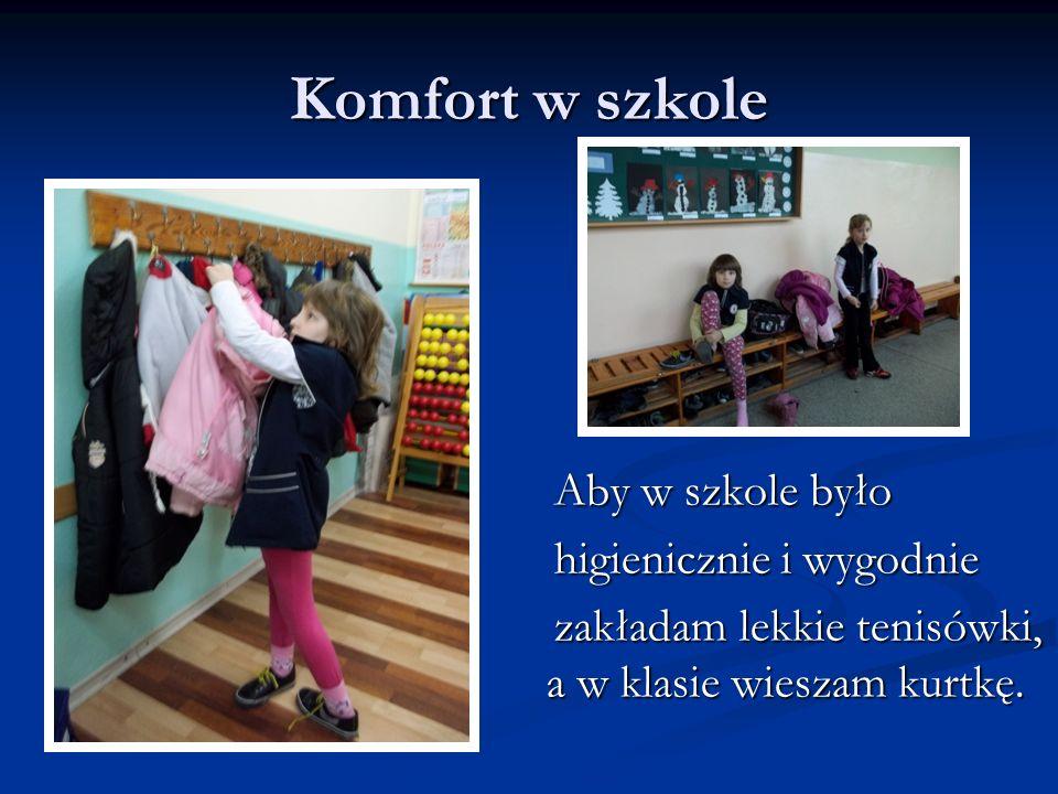 Komfort w szkoleAby w szkole było higienicznie i wygodnie zakładam lekkie tenisówki, a w klasie wieszam kurtkę.