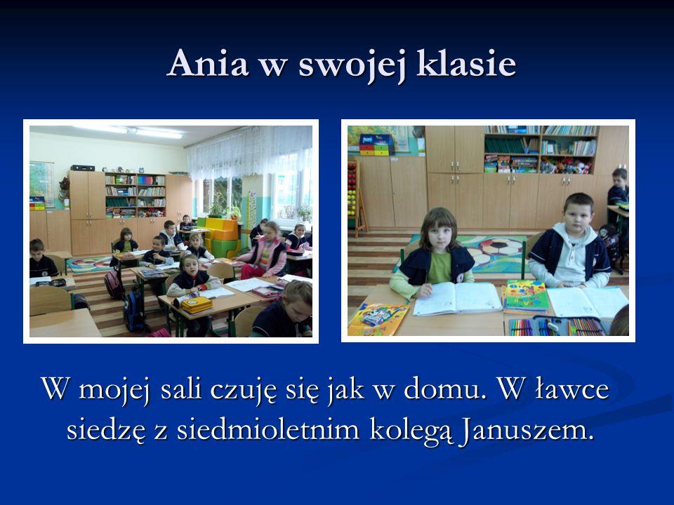 Ania w swojej klasieW mojej sali czuję się jak w domu.