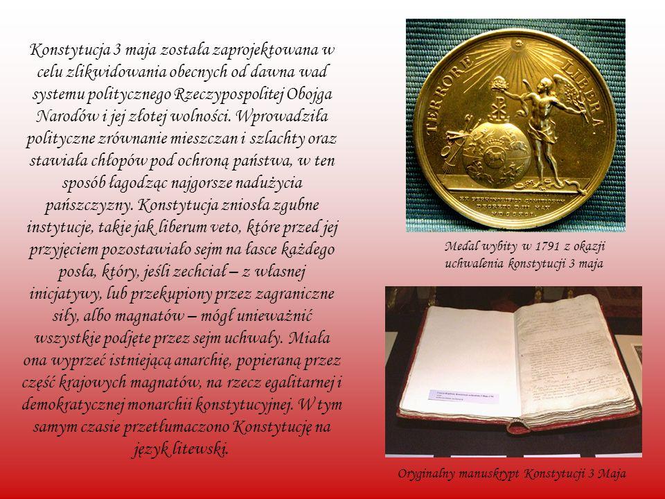 Konstytucja 3 maja została zaprojektowana w celu zlikwidowania obecnych od dawna wad systemu politycznego Rzeczypospolitej Obojga Narodów i jej złotej wolności. Wprowadziła polityczne zrównanie mieszczan i szlachty oraz stawiała chłopów pod ochroną państwa, w ten sposób łagodząc najgorsze nadużycia pańszczyzny. Konstytucja zniosła zgubne instytucje, takie jak liberum veto, które przed jej przyjęciem pozostawiało sejm na łasce każdego posła, który, jeśli zechciał – z własnej inicjatywy, lub przekupiony przez zagraniczne siły, albo magnatów – mógł unieważnić wszystkie podjęte przez sejm uchwały. Miała ona wyprzeć istniejącą anarchię, popieraną przez część krajowych magnatów, na rzecz egalitarnej i demokratycznej monarchii konstytucyjnej. W tym samym czasie przetłumaczono Konstytucję na język litewski.