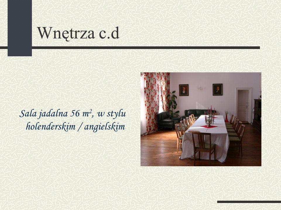Wnętrza c.d Sala jadalna 56 m2, w stylu holenderskim / angielskim