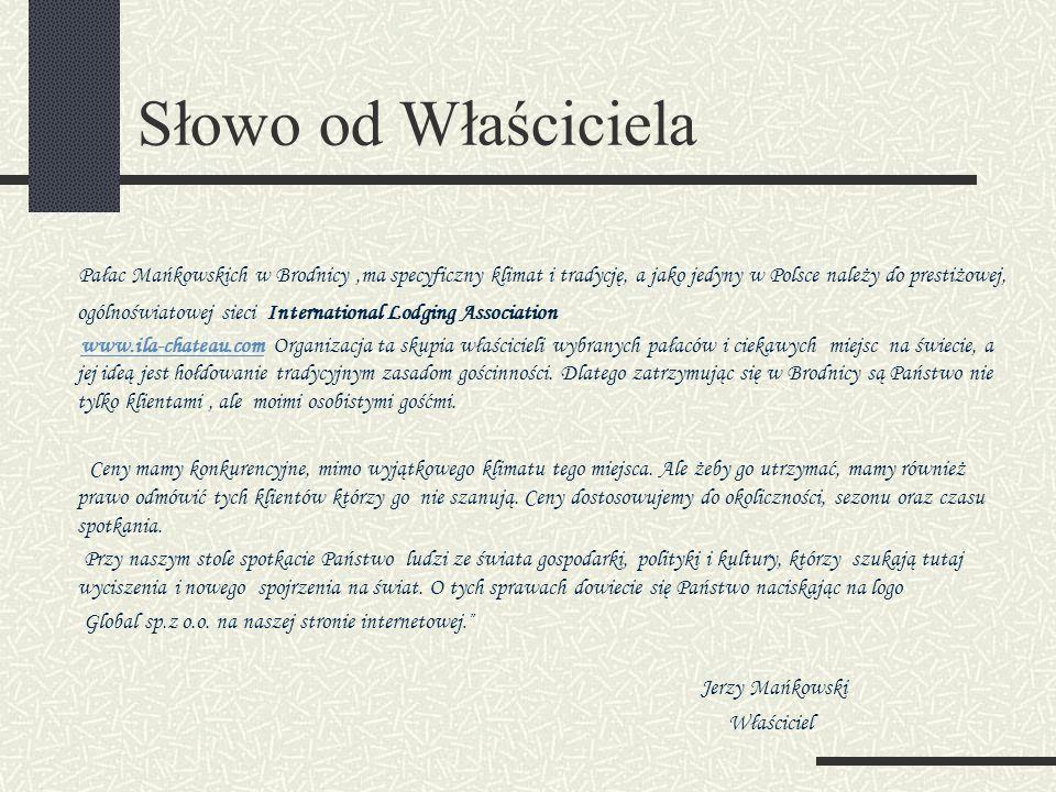 Pałac Mańkowskich w Brodnicy ,ma specyficzny klimat i tradycję, a jako jedyny w Polsce należy do prestiżowej, ogólnoświatowej sieci International Lodging Association