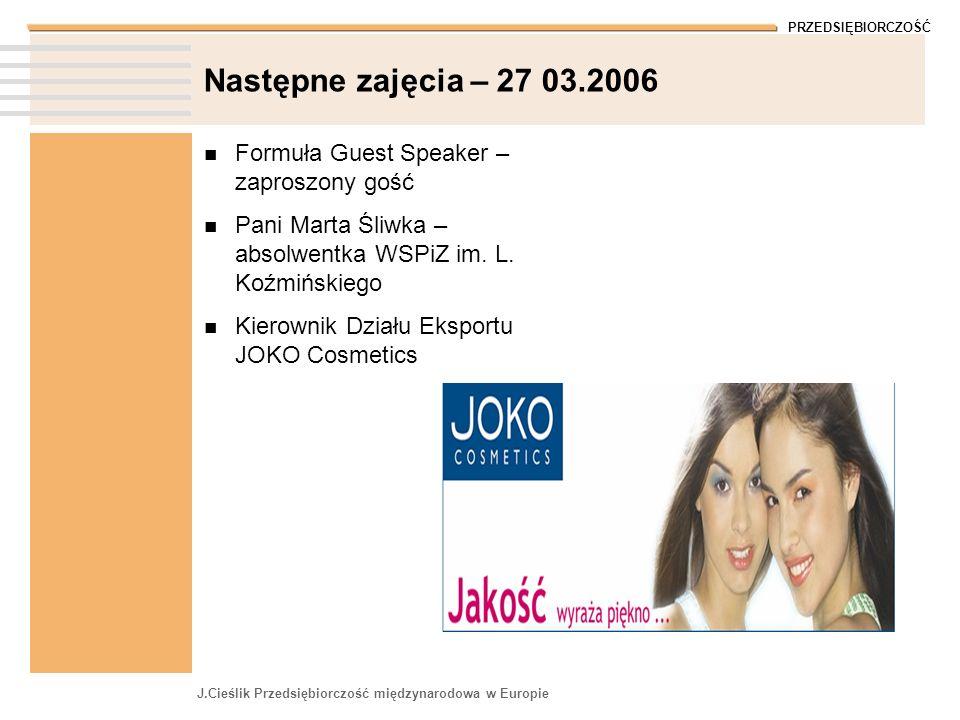 Następne zajęcia – 27 03.2006 Formuła Guest Speaker – zaproszony gość