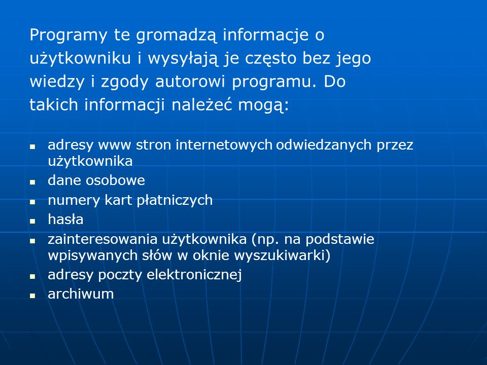 Programy te gromadzą informacje o