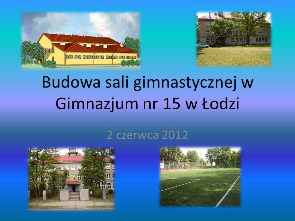 Budowa sali gimnastycznej w Gimnazjum nr 15 w Łodzi