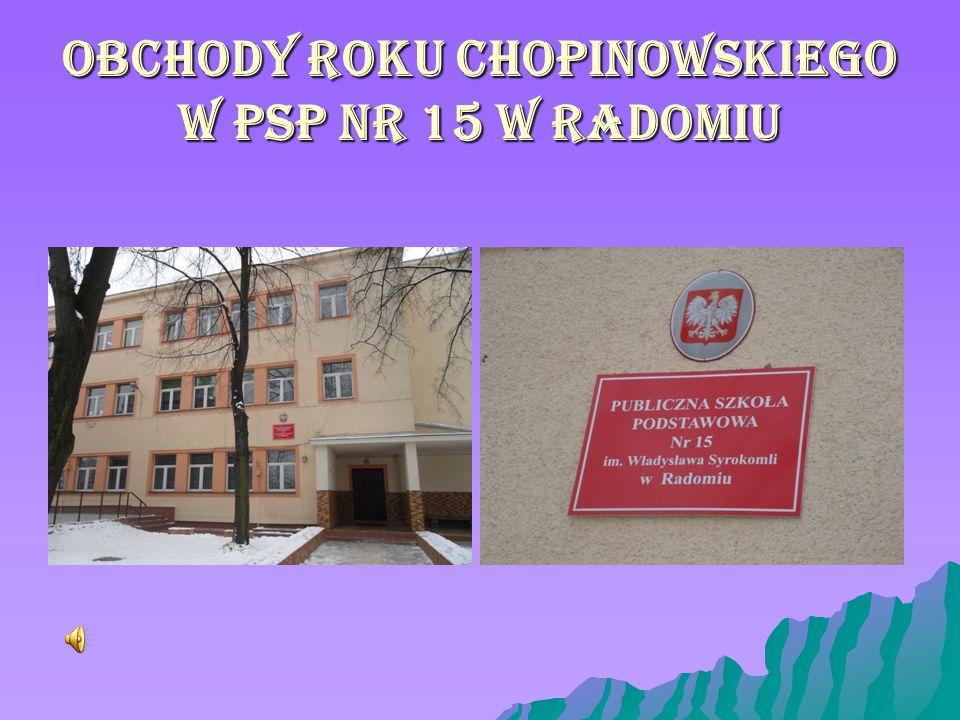 Obchody Roku Chopinowskiego w PSP Nr 15 w RADOMIU