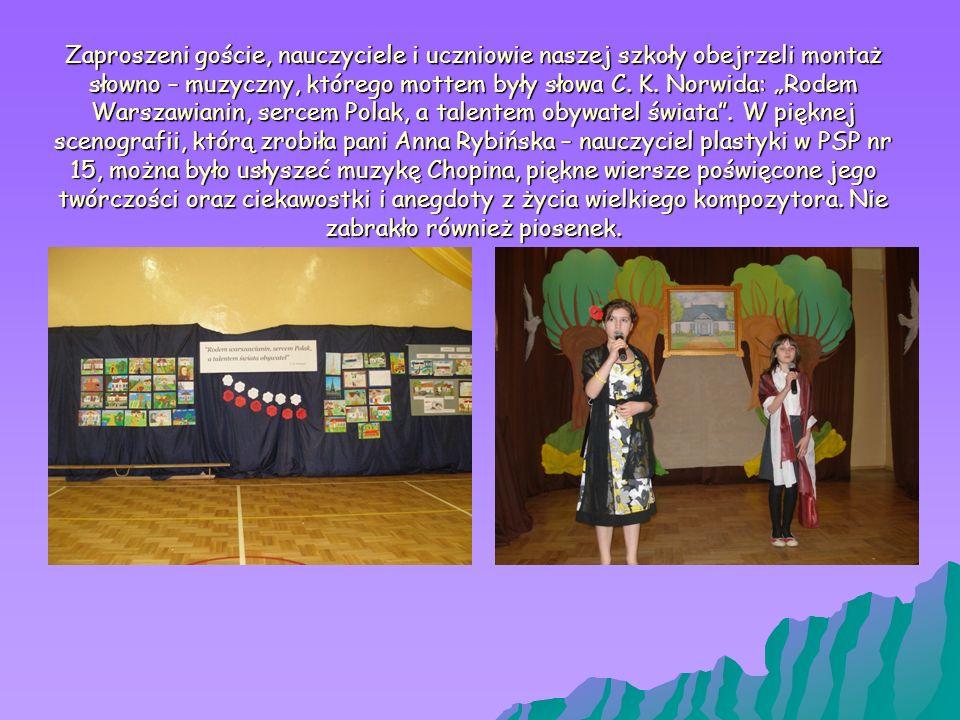 Zaproszeni goście, nauczyciele i uczniowie naszej szkoły obejrzeli montaż słowno – muzyczny, którego mottem były słowa C.