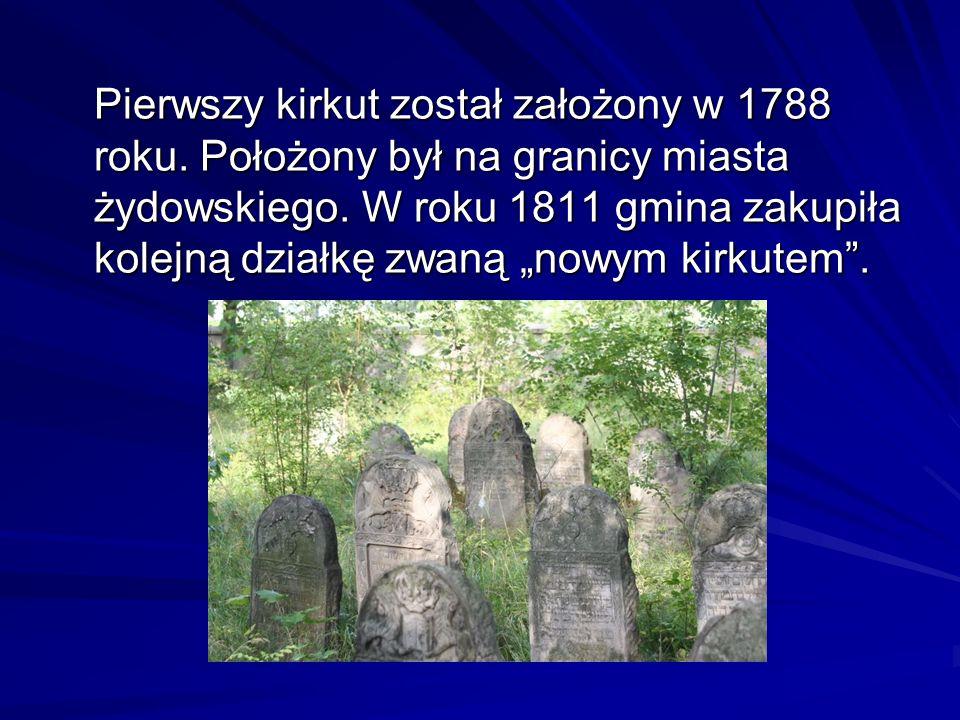 Pierwszy kirkut został założony w 1788 roku