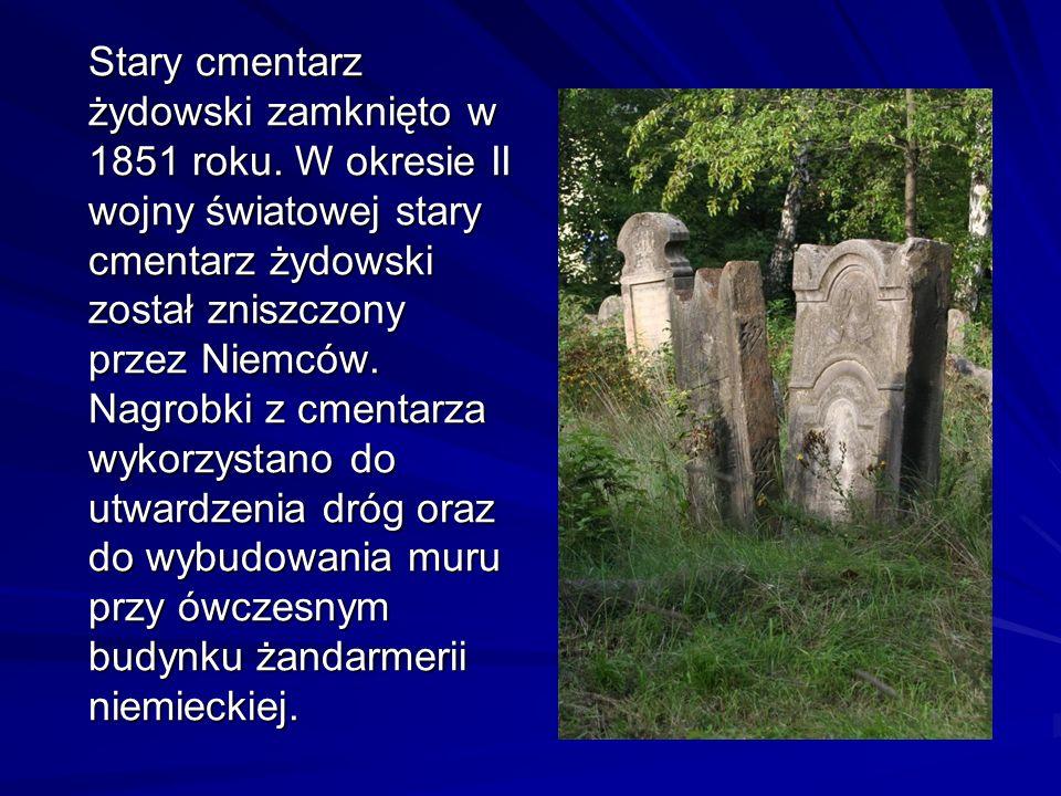 Stary cmentarz żydowski zamknięto w 1851 roku