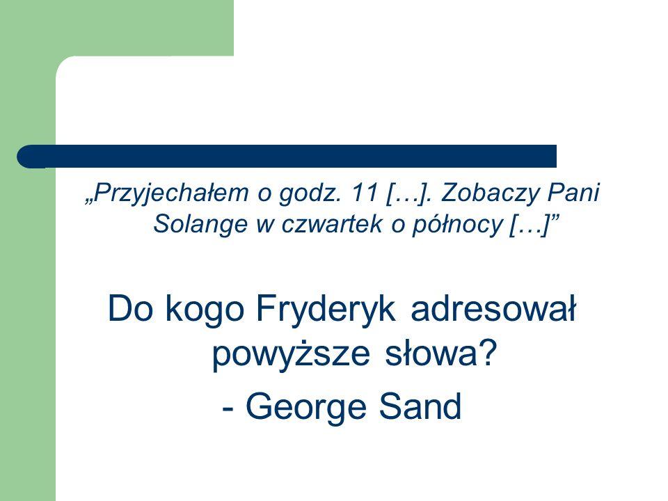 Do kogo Fryderyk adresował powyższe słowa