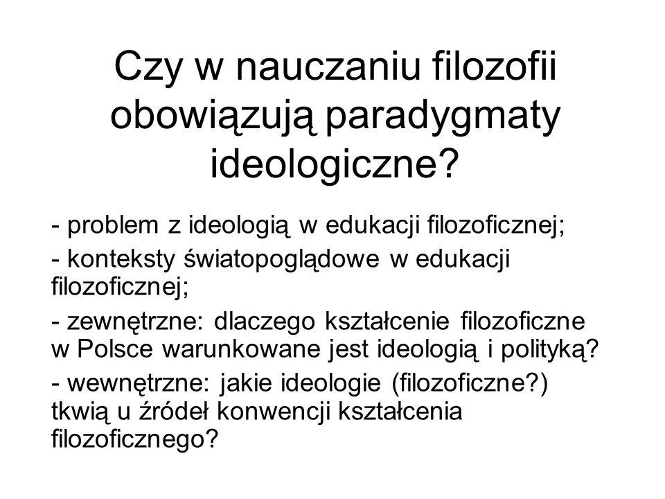 Czy w nauczaniu filozofii obowiązują paradygmaty ideologiczne