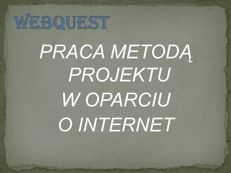 PRACA METODĄ PROJEKTU W OPARCIU O INTERNET