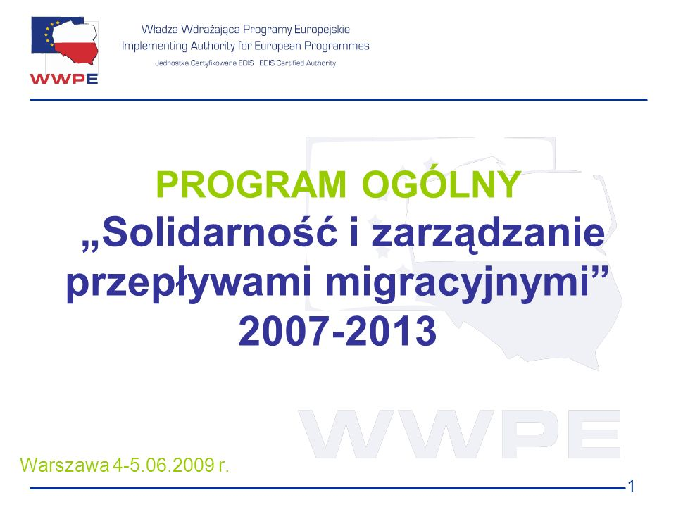 """PROGRAM OGÓLNY """"Solidarność i zarządzanie przepływami migracyjnymi 2007-2013"""