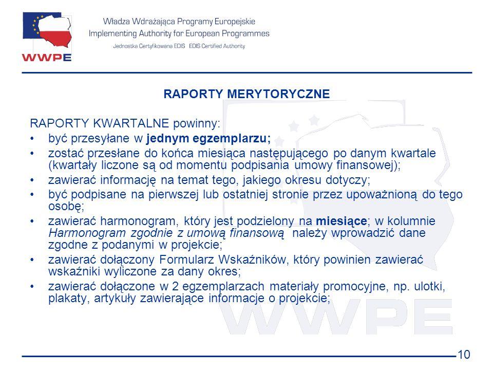 RAPORTY MERYTORYCZNE RAPORTY KWARTALNE powinny: być przesyłane w jednym egzemplarzu;