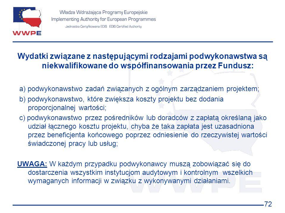 a) podwykonawstwo zadań związanych z ogólnym zarządzaniem projektem;